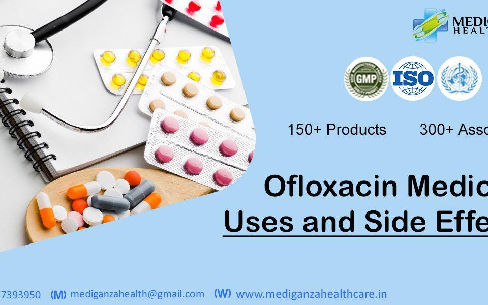 Ofloxacin Medicine Uses and Side Effects